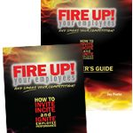 Fire Up! Your Employees and Smoke Your Competition (Book and Manual)